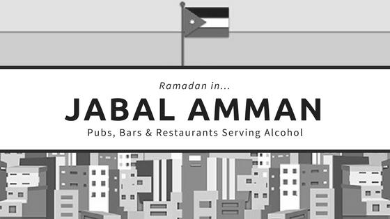 Jabal amman restaurants bars pubs ramadan alcohol