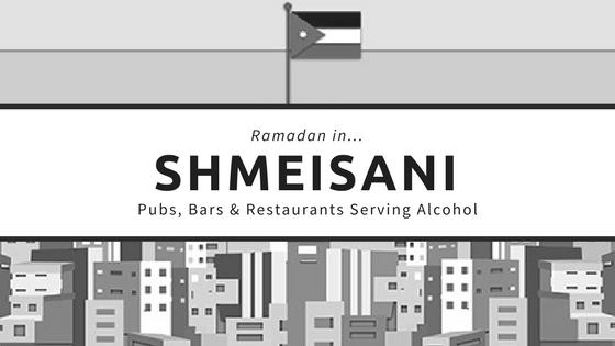 Shmeisani restaurants bars pubs ramadan alcohol