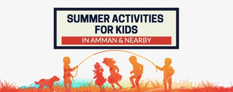 summer activities for kids amman jordan